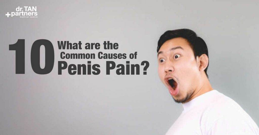 These are the 10 causes of penis pain